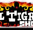 El Tigre Show