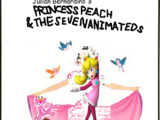 Princess Peach and the Seven Animateds