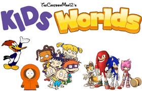 TheCartoonMan12's The Kids WorldsNEW