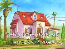Putting the Fun in Fun Houses Title Card