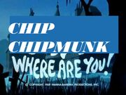 Chip were are you