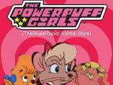 The Powerpuff Girls (TheBluesRockz Animal Style)