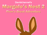 Margalo's Nest 2: Fiver's Great Adventure