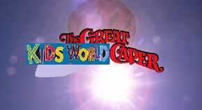 The Great Kids World Caper