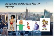 Toon tour of mystery mowgli doo