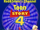 Toon Story 4 (Red&Silver's Channel)