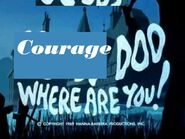 Courage where are you