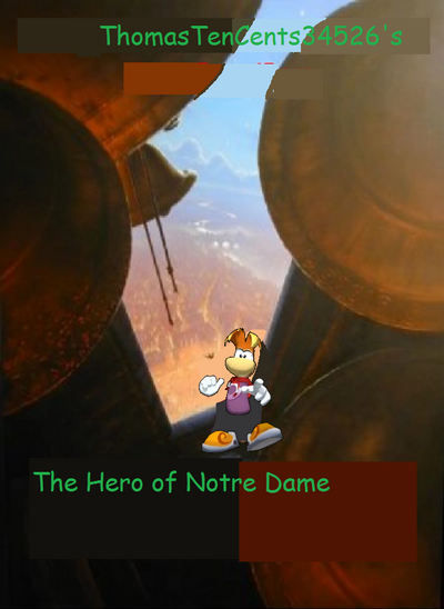 ThomasTenCents34526's Posters Part 18 - The Hero of Notre Dame