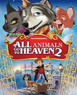 All Animals Go to Heaven 2 (Davidchannel's Version) Poster