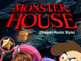 Monster House (Dragon Rockz Style)