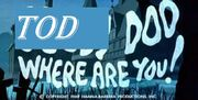 Tod doo where are you