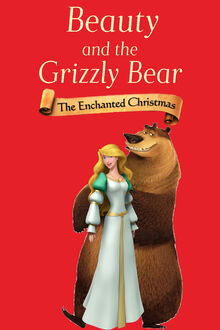 Beauty-And-The-Grizzly-Bear-The-Enchanted-Christmas