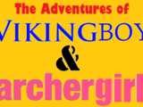 The Adventures of Vikingboy and Archergirl