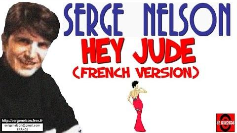 HEY JUDE (The Beatles) - SERGE NELSON (French)