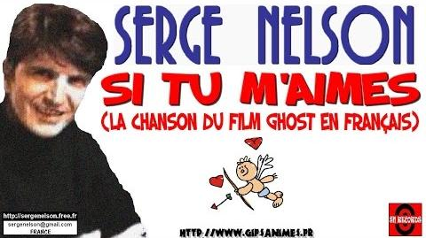 SI TU M'AIMES (La chanson du Film Ghost En Français - Righthouse Brothers) - SERGE NELSON