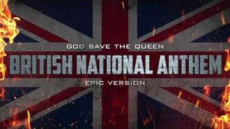 British National Anthem - God Save The Queen Epic Version