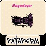 Megaslayer