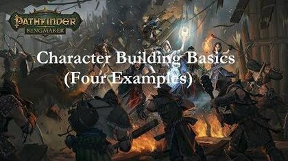 Pathfinder- Kingmaker Character Building Basics (With 4 Examples)