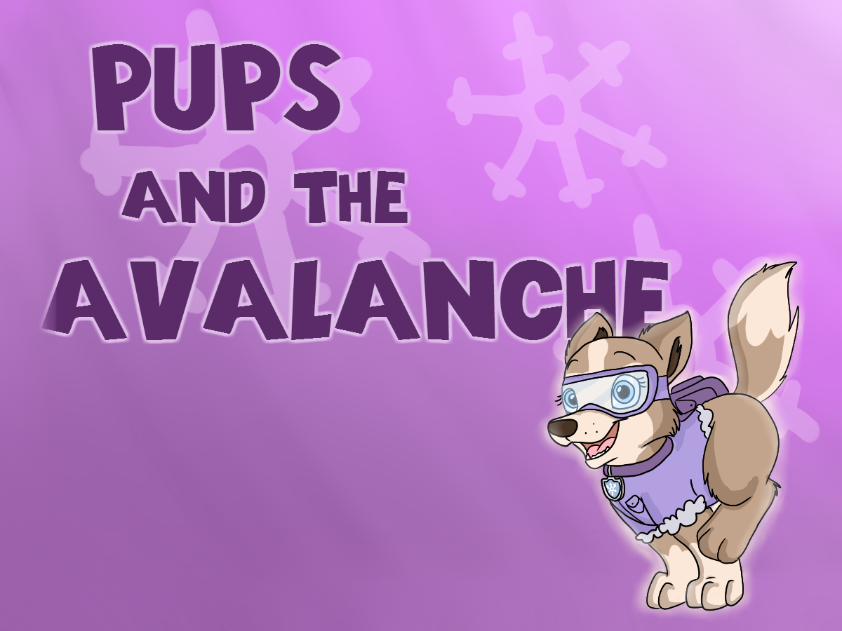 Pups And The Avalanche Paw Patrol Fanon Wiki Fandom Powered By Wikia