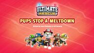 Ultimate Rescue- Pups Stop a Meltdown