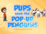 Pups Save the Pop-Up Penguins