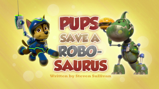 File:PAW Patrol Pups Save a Robo-Saurus Title Card.png