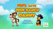 Pups Save Dude Ranch Danny Title Card