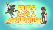 PAW Patrol Pups Save a Goldrush Title Card