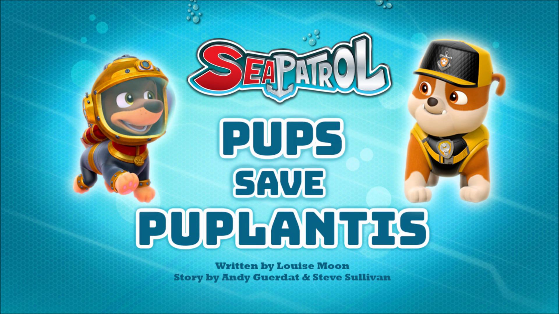Sea Patrol: Pups Save Puplantis | PAW Patrol Wiki | FANDOM powered