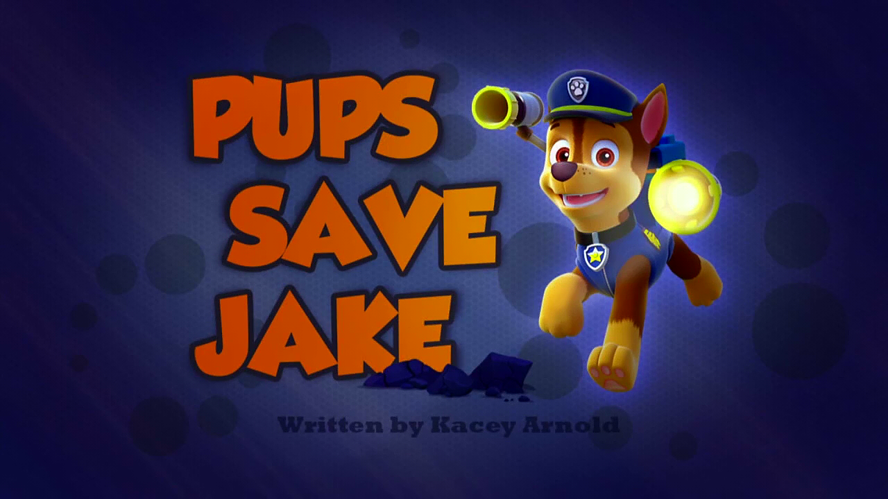Pups Save Jake | PAW Patrol Wiki | FANDOM powered by Wikia