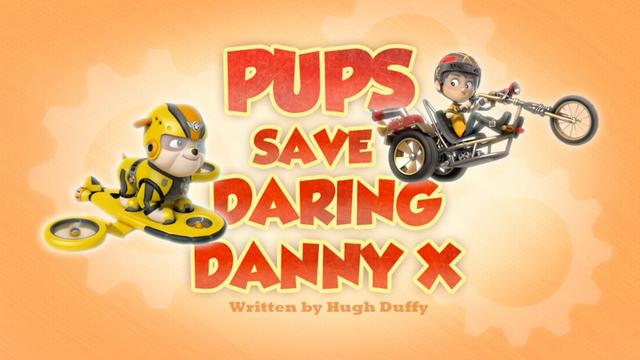 File:Pups Save Daring Danny X.png