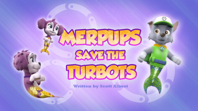 Merpups Save The Turbots Paw Patrol Wiki Fandom
