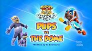 Mighty Pups, Charged Up - Pups vs the Dome (temp)
