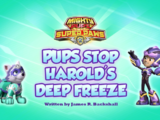 Mighty Pups, Super Paws: Pups Stop Harold's Deep Freeze