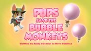 Pups Save the Bubble Monkeys (HQ)