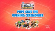 Ultimate Rescue Pups Save the Opening Ceremonies (temp)