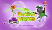 PAW Patrol La Pat' Patrouille La Plantae putridus