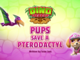 Dino Rescue: Pups Save a Pterodactyl