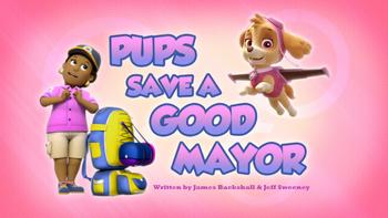 Pups Save A Good Mayor Paw Patrol Wiki Fandom Powered