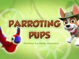 Parroting Pups