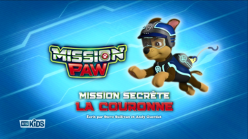 Mission PAW: Quest for the Crown | PAW Patrol Wiki | FANDOM