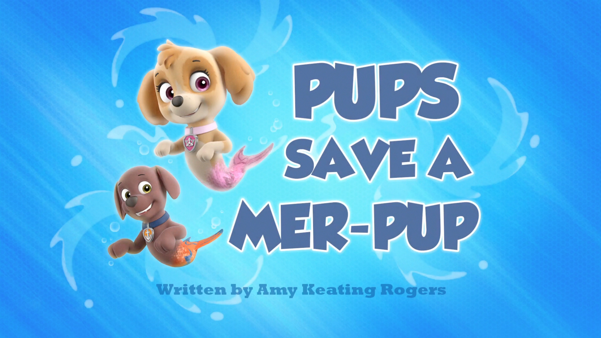 Pups Save a Mer-Pup | PAW Patrol Wiki | FANDOM powered by Wikia