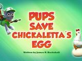 Pups Save Chickaletta's Egg