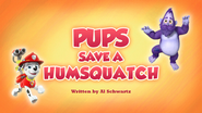 Pups Save a Humsquatch (HQ)