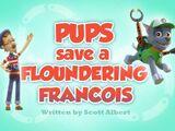 Pups Save a Floundering Francois