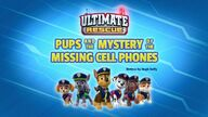 Ultimate Rescue- Pups and the Mystery of the Missing Cell Phones
