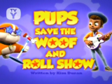 Pups Save the Woof and Roll Show/Gallery
