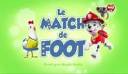 PAW Patrol La Pat' Patrouille Le Match de foot
