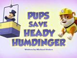 Pups Save Heady Humdinger