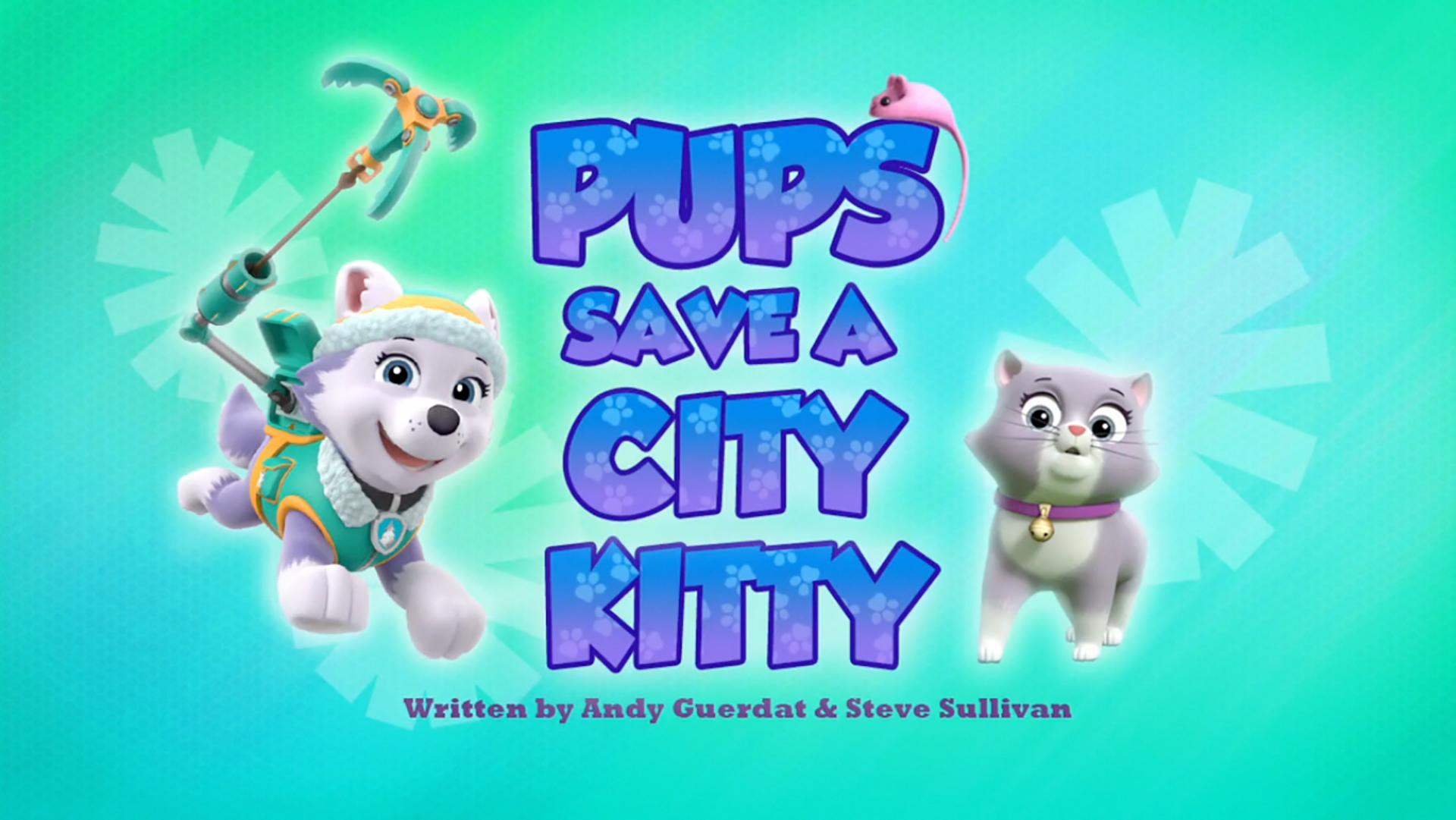 Pups Save A City Kitty Paw Patrol Wiki Fandom Powered